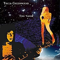 Tricia Greenwood | Too Good
