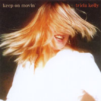 Tricia Kelly | Keep On Movin'