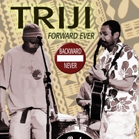 Triji | Forward Ever