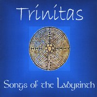 Trinitas | Songs of the Labyrinth