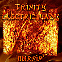 Trinity Electric Lady | Burnin'