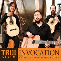 Trio Seven Invocations to the Seven String Guitar