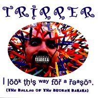 Tripper | I Look This Way for a Reason