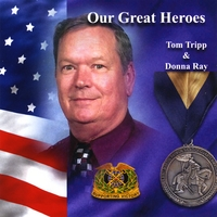 Tom Tripp & Donna Ray | Our Great Heroes
