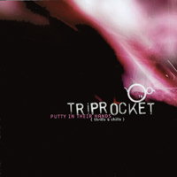 Triprocket | Putty In Their Hands - Thrills & Chills