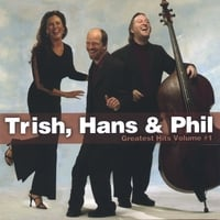 Trish Hans & Phil | Greatest Hits, Vol. 1