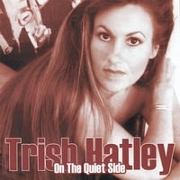 Trish Hatley | On The Quiet Side