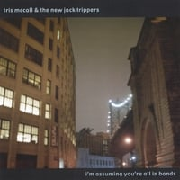 Tris McCall & The New Jack Trippers | I'm Assuming You're All In Bands
