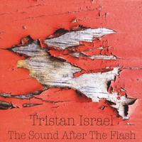 Tristan Israel | The Sound After the Flash