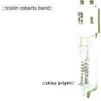 Tristin Roberts::Band | Shine Bright