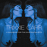 trixxie carr | A Souvenir For the Existentialists