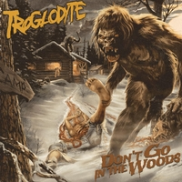 Troglodyte | Don't Go in the Woods