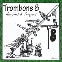 Trombone 8 | Hairpins & Triggers
