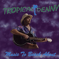 Tropical Denny | Music to Beach About