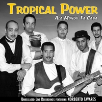 Tropical Power | Ala Mundo Ta Caba