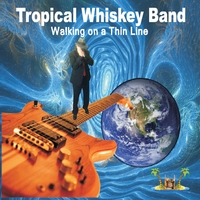 Tropical Whiskey Band | Walking On a Thin Line