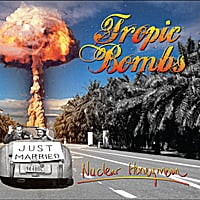 Tropic Bombs | Nuclear Honeymoon