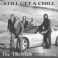 The Tropics | Still get a Chill