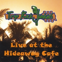 Trop Rock Junkies | Live at the Hideaway Cafe