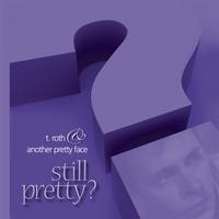 T Roth & Another Pretty Face | Still Pretty?