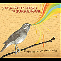 Troubadours of Divine Bliss | Sacred Letters of Surrender