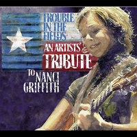 Various Artists | Trouble in the Fields: An Artists' Tribute to Nanci Griffith