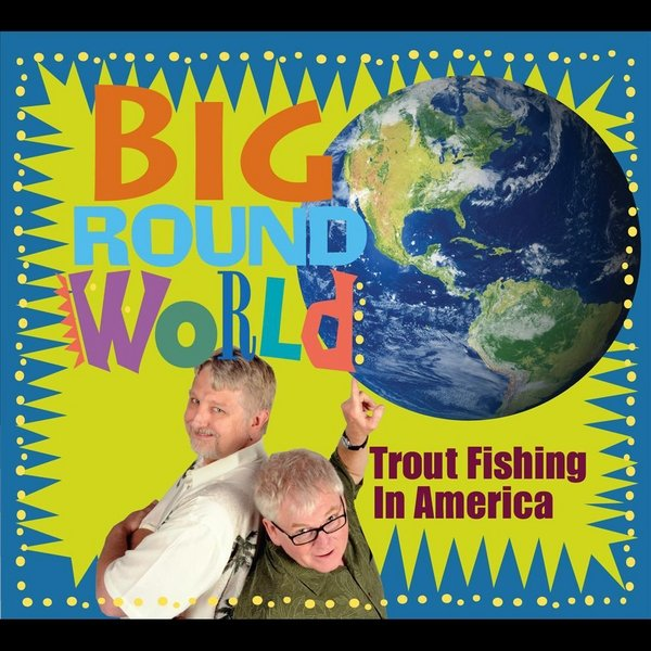 Trout fishing in america big round world cd baby music for Trout fishing in america