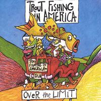 Trout Fishing in America | Over the Limit