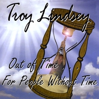 Troy Lindsey | Out of Time for People Without Time