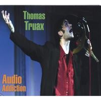 Thomas Truax | Audio Addiction