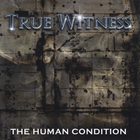 True Witness | The Human Condition