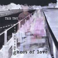 The Truhearts | Ghost of Love