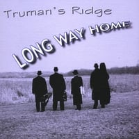 Truman's Ridge | Long Way Home