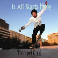 Trumpet Grrrl | It All Starts Here
