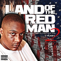 T. Rush | Land of the Red Man 2