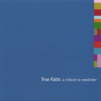 Various Artists | True Faith: a tribute to New Order