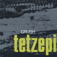 Tetzepi | Crush