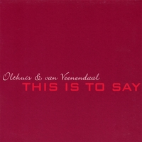 Olthuis & van Veenendaal | This is to say