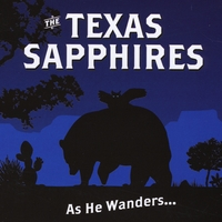 The Texas Sapphires | As He Wanders...