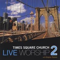 Times Square Church | Live Worship 2 with Gregory Thomas