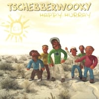 Tschebberwooky | Happy Hurray