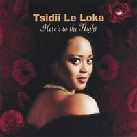 Tsidii Le Loka | Here's To The Night