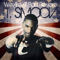 T. Smoov | We Are All Paul Revere