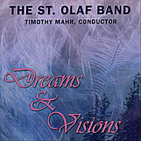 The St. Olaf Band & Timothy Mahr | Dreams & Visions