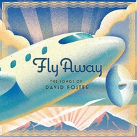 Various Artists | Fly Away The Songs of David Foster