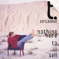 T. Strickland | Nothing Here To Sell