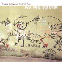 Travis Sullivan's Project One | As We Speak