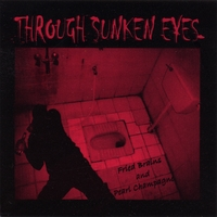 Through Sunken Eyes | Fried Brains And Pearl Champagne