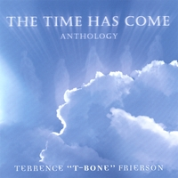 Terrence T-Bone Frierson | The Time Has Come Anthology