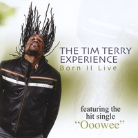 The Tim Terry Experience | Born II Live